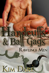 Handcuffs and Ball Gags (Rawlings Men, #6)