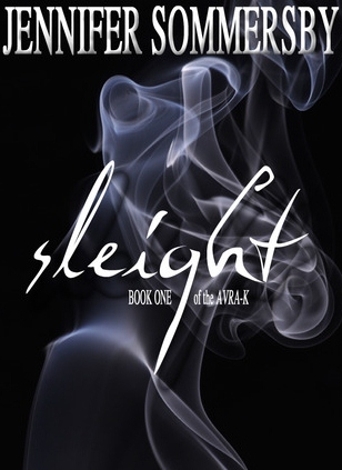 Sleight: Book One of the AVRA-K