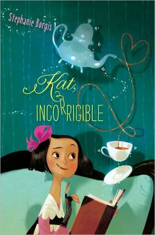 Kat, Incorrigible (The Unladylike Adventures of Kat Stephenson, #1)
