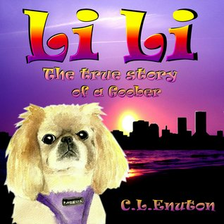 Li Li The True Story of a Goober by Cynthia Enuton