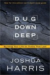 Dug Down Deep: Building Your Life on Truths That Last.
