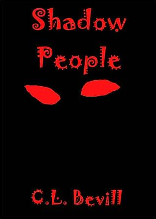 Shadow People by C.L. Bevill 