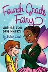 Wishes for Beginners (Fourth Grade Fairy Series)