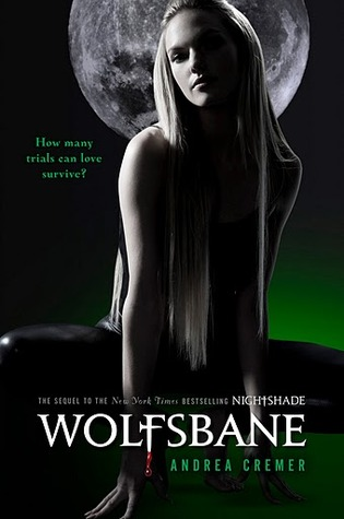 Review: Wolfsbane by Andrea Cremer (Nightshade #2)