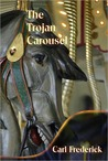 The Trojan Carousel