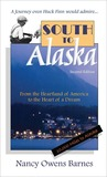 South to Alaska: A True Story of Courage and Survival from the Heartland of America to the Heart of a Dream