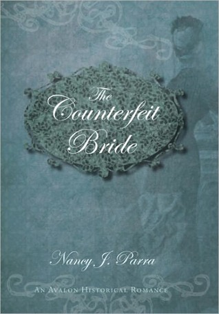 The Counterfeit Bride by Nancy J. Parra