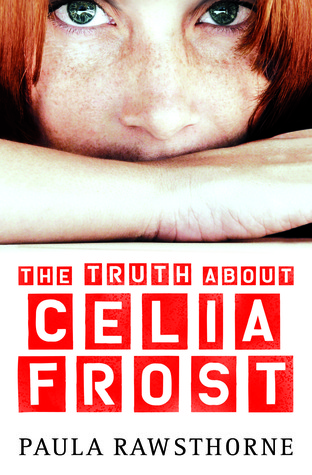 Cover of The Truth About Celia Frost by Paula Rawsthorne