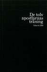 De tolv apostlarnas trning - Didach 2010