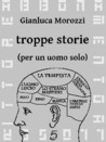 Troppe Storie (per un uomo solo)