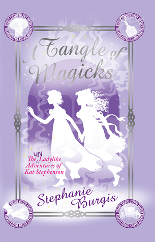 A Tangle of Magicks (Unladylike Adventures of Kat Stephenson)