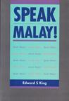 Speak Malay!: Course in Simple Malay for English-speaking Malaysians