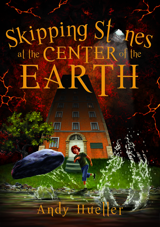 Skipping Stones at the Center of the Earth: A Middle Grade Novel