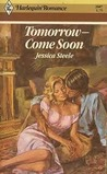 Tomorrow -- Come Soon (Harlequin Romance)