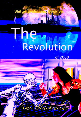 The Revolution of 2060 (Shifter Evolutions #6)