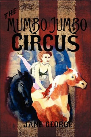 The Mumbo Jumbo Circus by Jane George