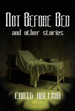 Not Before Bed - and other stories by Craig Hallam