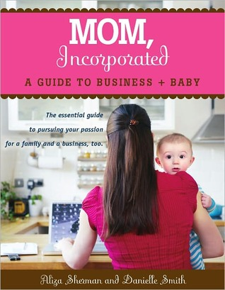 mom incorporated a guide to business + baby