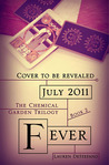Fever (Chemical Garden #2)