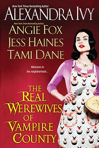 The Real Werewives of Vampire County by A Ivy, A Fox, J Haines & T Dane