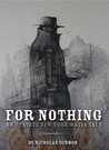 For Nothing by Nicholas Denmon