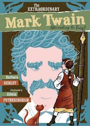 The Extraordinary Mark Twain (According To Susy)