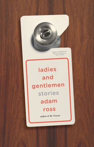 Ladies and Gentlemen by Adam Ross