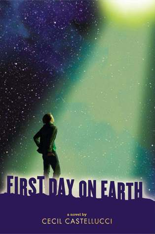 First Day on Earth by Cecil Castellucci