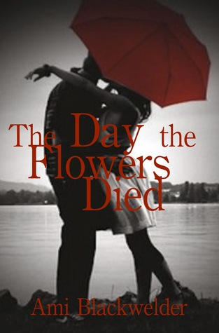 The Day the Flowers Died (Volume 1)