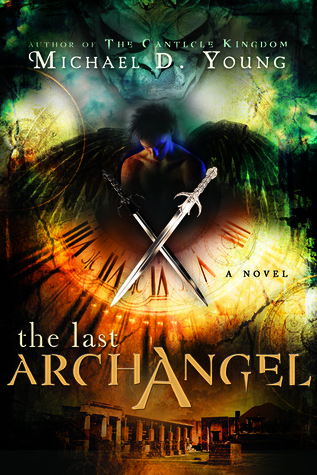 The Last Archangel by Michael D. Young