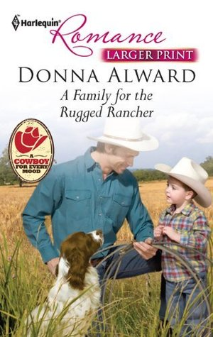 A Family for the Rugged Rancher by Donna Alward