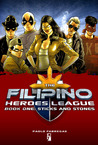 The Filipino Heroes League: Book One: Sticks and Stones