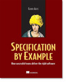 Specification by Example: How Successful Teams Deliver the Right Software