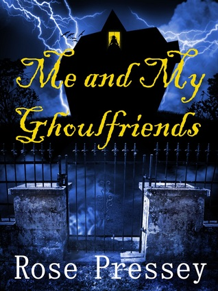 Me and My Ghoulfriends (Larue Donavan, Book 1)