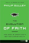 The Evolution of Faith: How God Is Creating a Better Christianity