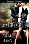 UP A DRY CREEK (Dry Creek #1)