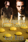 Life, Love and Lemon Cookies (Love's Evolution, #2)