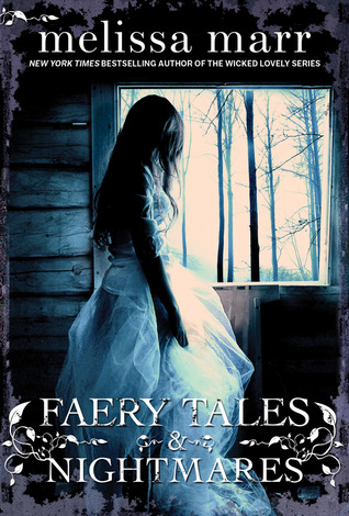 Faerie Tales and Nightmares by Melissa Marr