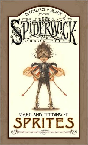 Spiderwick Chronicles: Care and Feeding of Sprites (Spiderwick Chronicles)