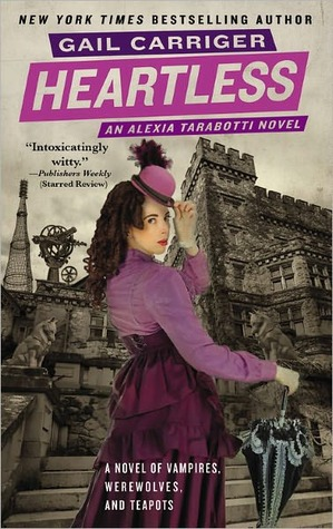 Heartless (The Parasol Protectorate, #4)