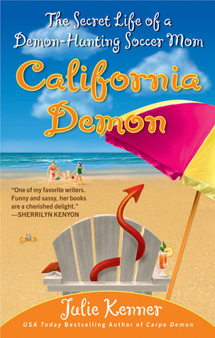 California Demon: The Secret Life of a Demon-Hunting Soccer Mom (Kate Connor - Demon Hunter, #2)