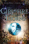 The Girl of Fire and Thorns (Fire and Thorns, #1)