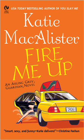 Fire Me Up (Aisling Grey: Guardian, #2)