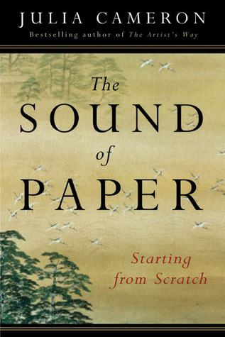 The Sound of Paper, by Julia Cameron (Review)