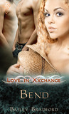Bend (Love In Xxchange, #3)