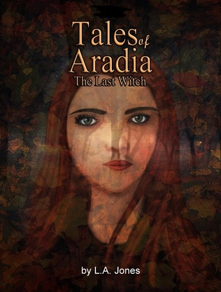 Tales of Aradia: The Last Witch Volume 1