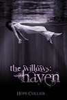 The Willows: Haven (The Willows, #1)