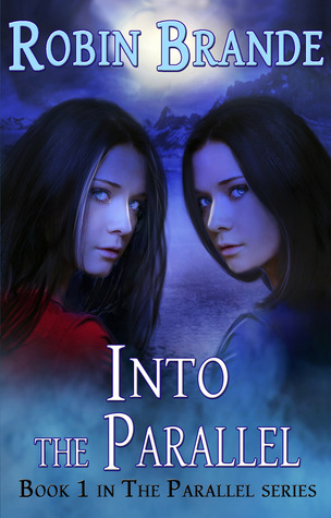 Into the Parallel (Book 1 of The Parallel series) by Robin Brande