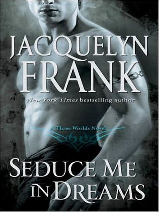 Seduce Me in Dreams (Three Worlds, #1)