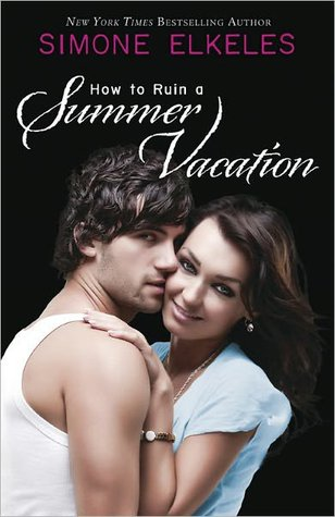 How to Ruin Series - Tome 1 : How to Ruin a Summer Vacation de Simone Elkeles 491944